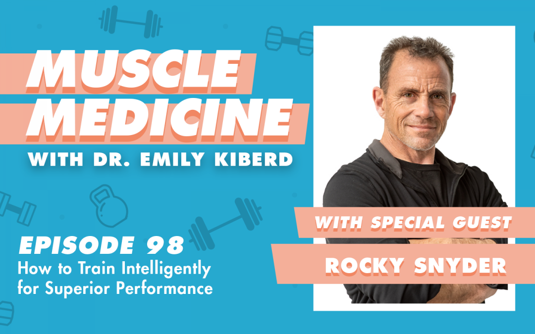 98 / How to Train Intelligently for Superior Performance with Rocky Snyder